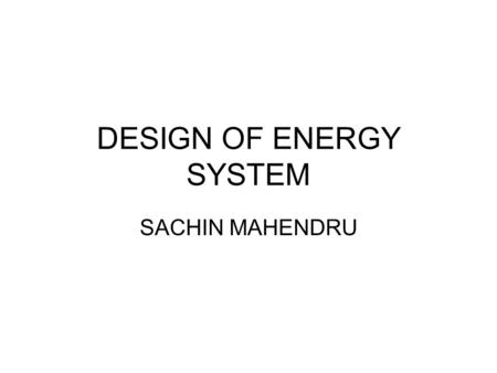 DESIGN OF ENERGY SYSTEM