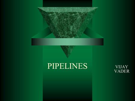 PIPELINES VIJAY VADER. PROCESS PLANTS  Essentially handling liquid/gases/solids  Need to transport them from one stage to another.  Transportation.