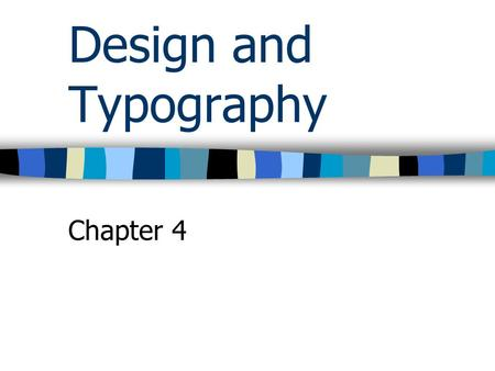 Design and Typography Chapter 4. 4.1Designing a Publication Designing is the process of determining the format and layout, then creating Format: how and.