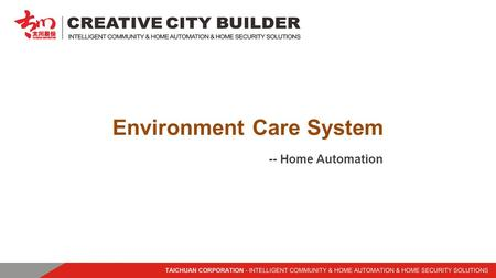 Environment Care System -- Home Automation. Environment Care System Features Air quality data live indicate on the control terminal Detect available with.