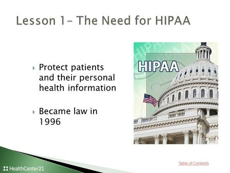 Table of Contents  Protect patients and their personal health information  Became law in 1996.
