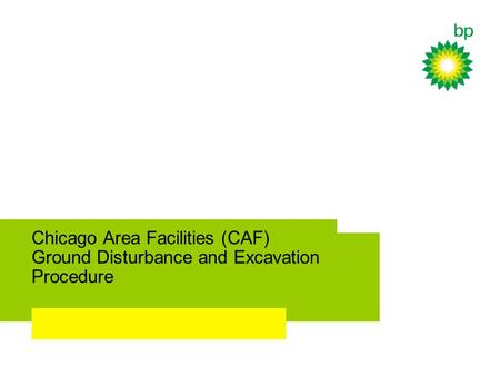 Chicago Area Facilities (CAF) Ground Disturbance and Excavation Procedure.