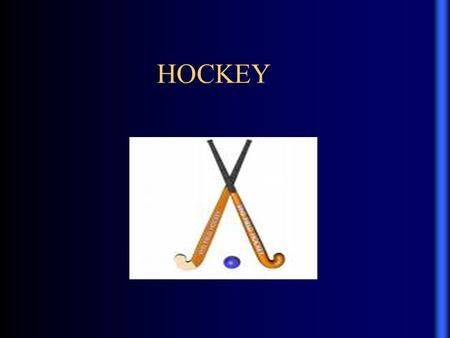 HOCKEY. FIELD HOCKEY IS PLAYED ON GRAVEL, NATURAL GRASS, SAND-BASED OR WATER-BASED ARTIFICIAL TURF, WITH A SMALL HARD BALL.