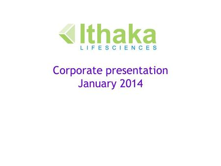 Corporate presentation January 2014. What we do In depth technical expertise.