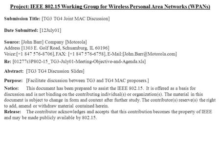 Doc.: IEEE 802.15-01/368r0 Submission July 2001May 2001 John Barr, MotorolaSlide 1 Project: IEEE 802.15 Working Group for Wireless Personal Area Networks.