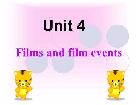 Unit 4 Films and film events. Project Writing a film review.
