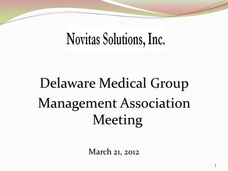 Delaware Medical Group Management Association Meeting March 21, 2012 1.