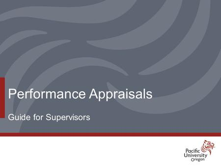 Performance Appraisals Guide for Supervisors. Table of Contents Why Do Performance Appraisals?3 What Employees Want To Know4 Why Performance Appraisals.