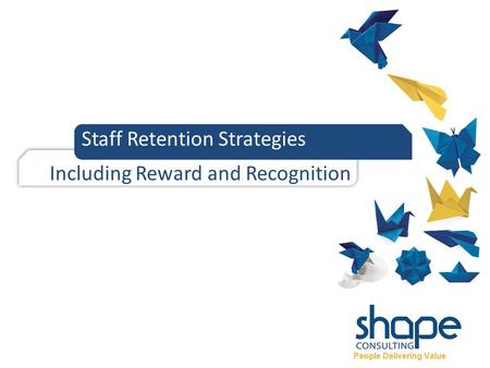 Staff Retention Strategies Including Reward and Recognition.