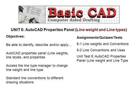 UNIT 6: AutoCAD Properties Panel (Line weight and Line types)