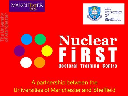 A partnership between the Universities of Manchester and Sheffield.