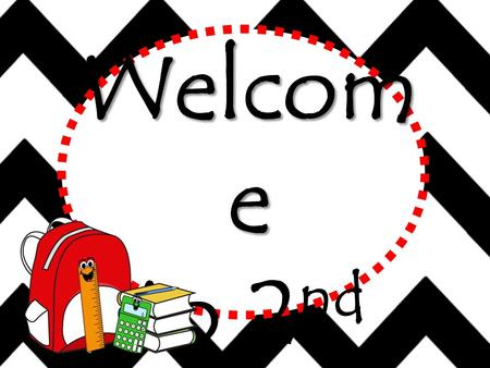 Welcom e to 2 nd Grade. What will my child learn this year?