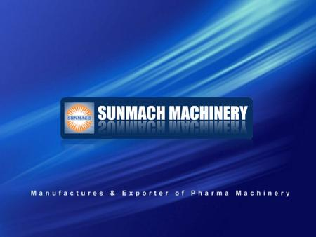 Tablet Section MachineryLiquid Section MachineryCapsule Section Machinery Manufactures & Exporter of Pharma Machinery.