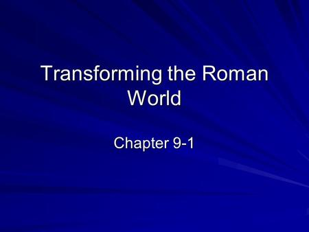 Transforming the Roman World Chapter 9-1. The New Germanic Kingdoms By the third century Germanic peoples had begun to move into the Roman Empire The.