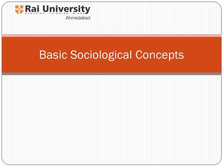 Basic Sociological Concepts. What is sociology? Sociology is the systematic study of human society. The main focus is on the patterns and institutions.