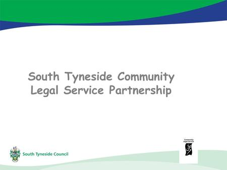 South Tyneside Community Legal Service Partnership.