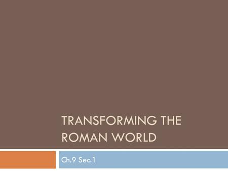 TRANSFORMING THE ROMAN WORLD Ch.9 Sec.1. The New Germanic Kingdoms  Europe after W. Roman Empire  Germanic tribes had been steadily moving and settling.