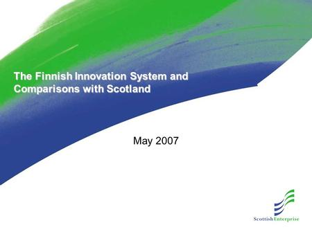 The Finnish Innovation System and Comparisons with Scotland May 2007.