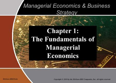 Copyright © 2010 by the McGraw-Hill Companies, Inc. All rights reserved. McGraw-Hill/Irwin Managerial Economics & Business Strategy Chapter 1: The Fundamentals.