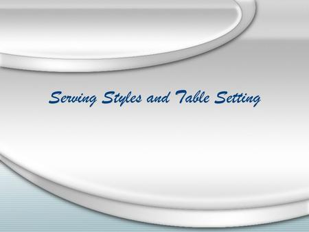 Serving Styles and Table Setting