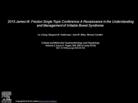 2015 James W. Freston Single Topic Conference: A Renaissance in the Understanding and Management of Irritable Bowel Syndrome Lin Chang, Margaret M. Heitkemper,
