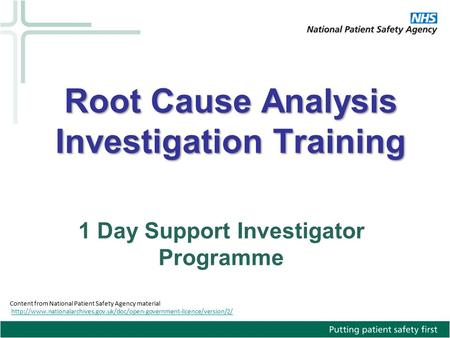 Content from National Patient Safety Agency material  1 Day Support Investigator.