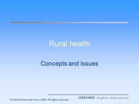 Rural health Concepts and issues. Concepts and definitions There is no single universally applied definition of 'rural' –In Australia, the word 'rural'