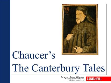 Chaucer's The Canterbury Tales Performer - Culture & Literature Marina Spiazzi, Marina Tavella, Margaret Layton © 2012.