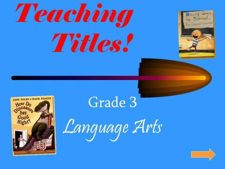 Teaching Titles! Grade 3 Language Arts Rules for Titles Capitalize first, last, and all important words examples of unimportant words: as, a, and, it,