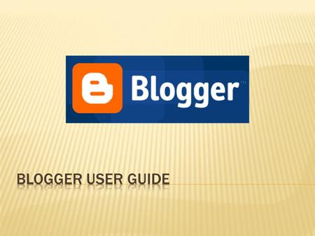  Enter blogger.com in the search barblogger.com  Log-in through a valid Gmail account (or create a Gmail account if you don't have one)  Then click.