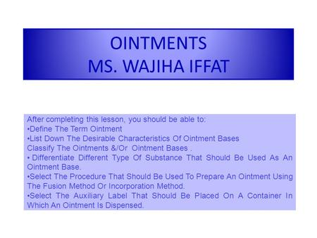 OINTMENTS MS. WAJIHA IFFAT