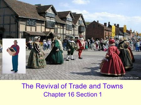 The Revival of Trade and Towns Chapter 16 Section 1.