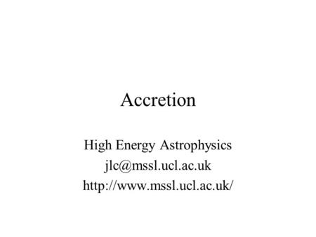 Accretion High Energy Astrophysics