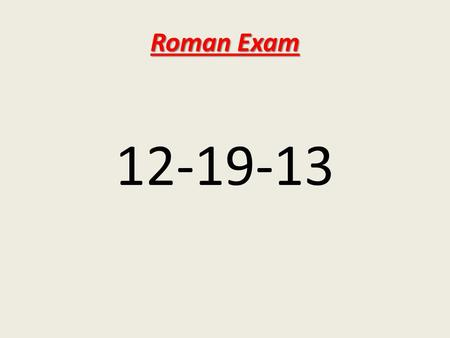 Roman Exam 12-19-13. How does where people live affect how they live?