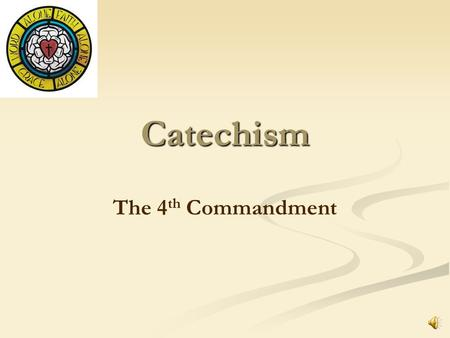 Catechism The 4 th Commandment Honor your father and mother, that it may go well with you and that you may enjoy long life on the earth. What does this.