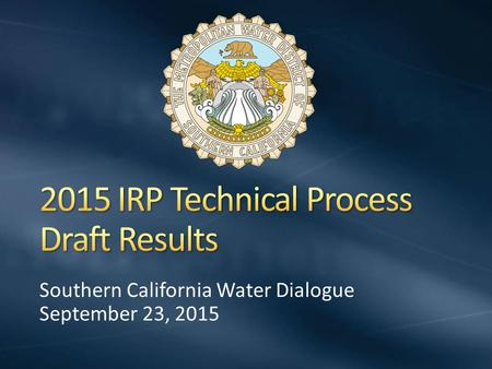 Southern California Water Dialogue September 23, 2015.