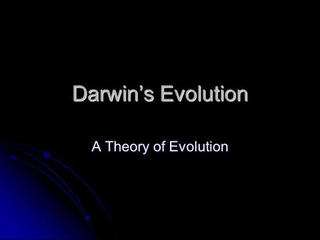 Darwin's Evolution A Theory of Evolution. How did the giraffe get its long neck ? Lamarck had an idea… Lamarck had an idea… Organisms acquire traits.