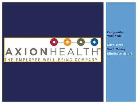 Corporate Wellness Save Time Save Money Eliminate Errors.