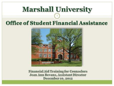 Office of Student Financial Assistance 1. We Are…Marshall 2 Student Dependency Status.