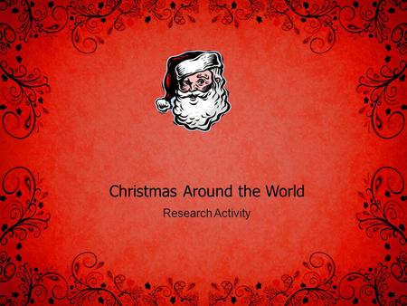 Christmas Around the World Research Activity. Christmas Around the World Christmas Holidays will soon be here but not everyone celebrates Christmas in.