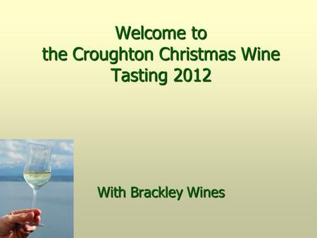 Welcome to the Croughton Christmas Wine Tasting 2012 With Brackley Wines.