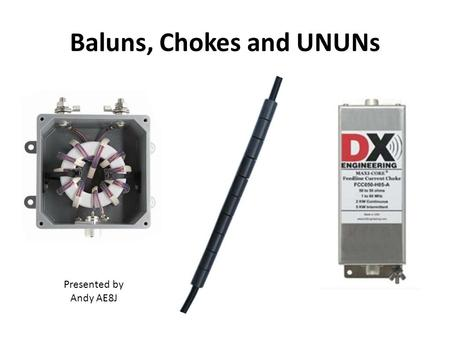 Baluns, Chokes and UNUNs