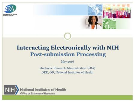 May 2016 electronic Research Administration (eRA) OER, OD, National Institutes of Health.