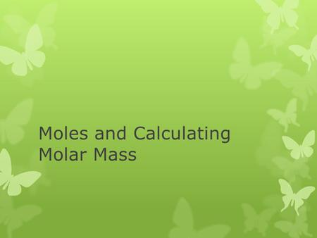 Moles and Calculating Molar Mass. The mole is the S.I. unit for the amount of a substance. A mole is the amount of a substance that contains as many particles.