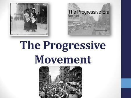 The Progressive Movement. What is it? A Reform movement of the early 1900's Reform = A change for the better When did it occur? 1900-1920 Why did it happen?