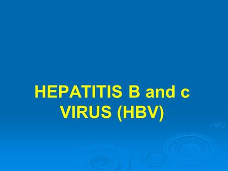 HEPATITIS B and c VIRUS (HBV). Hepatitis Definition and cause: Hepatitis is an inflammation of the liver which is caused by viral hepatitis, resulting.
