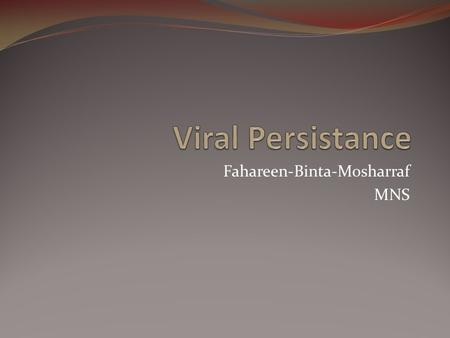 Fahareen-Binta-Mosharraf MNS. Disease-causing viruses often grouped by their route of transmission Enteric viruses Generally transmitted via fecal-oral.