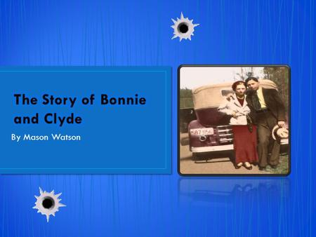 "By Mason Watson. Bonnie and Clyde were born during the time of the Great Depression. Clyde ""Champion"" Chestnut Barrow was born on March 24, 1909, in Tellico,"