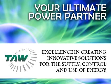 EXCELLENCE IN CREATING INNOVATIVE SOLUTIONS FOR THE SUPPLY, CONTROL AND USE OF ENERGY.