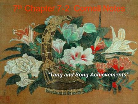 "7 th Chapter 7-2 Cornell Notes ""Tang and Song Achievements"""
